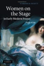 Women on the Stage in Early Modern France: 1540-1750