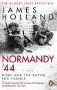 Normandy '44: D-Day and the Battle for France