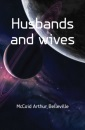 Husbands and Wives - An Indispensable Guide to Renewing Love and Intimacy