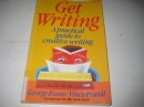 Get Writing: A practical guide to creative writing