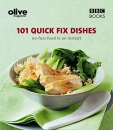 Olive: 101 Quick-fix Dishes (Olive Magazine)