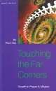 Touching the Far Corners: Growth in Prayer and Mission (Bible & Mission Strategy)