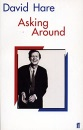 Asking Around: Hare Trilogy: Background to the David Hare Trilogy: A Handbook to the Hare Trilogy