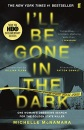 I'll Be Gone in the Dark: The #1 New York Times Bestseller