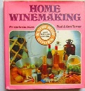 Home Wine Making: With Step-by-step Pictures