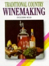 Traditional Country Winemaking: Including Mead (Picture Know-how)