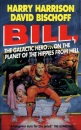 Bill The Galactic Hero And The Hippies From Hell