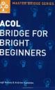 Acol Bridge For Bright Beginners (Master Bridge)