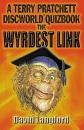 The Wyrdest Link: Terry Pratchett's Discworld Quizbook: A Terry Pratchett Discworld Quizbook (Gollancz S.F.)