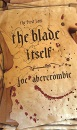 The Blade Itself: The First Law: Book One: Book One of The First Law (Gollancz S.F.)