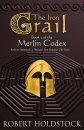 The Iron Grail: Book 2 Of The Merlin Codex (Gollancz S.F.)