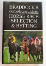 Braddock's Complete Guide to Horse Race Selection and Betting: With Statistical Information by Racing Post