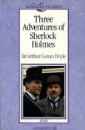 Three Adventures of Sherlock Holmes (Longman Classics Series)