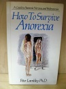 How to Survive Anorexia