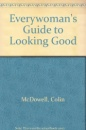Everywoman's Guide to Looking Good
