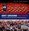 Shit Ground No Fans