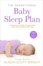 The Sensational Baby Sleep Plan: A practical guide to sleep-rich and stress-free parenting