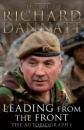 Leading from the Front: The Autobiography - Richard Dannatt