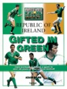 The Republic of Ireland: Gifted in Green