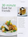 30 Minute Food for Friends