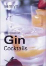 Little Book of Gin Cocktails (Little Book of Cocktails)