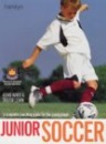 Junior Soccer: The Ultimate Training Manual