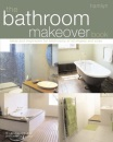 The Bathroom Makeover Book: Ideas and Inspiration for Bathrooms of All Shapes and Sizes (Hamlyn Home & Crafts)