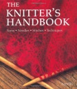 The Knitter's Handbook: Yarns - Needles - Stitches - Techniques