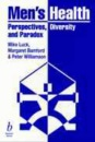Men's Health: Perspectives, Diversity and Paradox - Peter Williamson, Mike Luck, Margaret Bamford