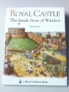 The Royal Castle: The Inside Story of Windsor