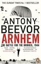 Arnhem: The Battle for the Bridges, 1944: The Sunday Times No 1 Bestseller