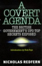 A Covert Agenda: British Government's UFO Top Secrets Exposed