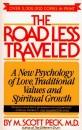 The Road Less Traveled: A New Psychology of Love, Traditional Values, and Spiritual Growth (Touchstone Books (Paperback))