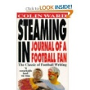 Steaming in: Journal of a Football Fan (Sports pages)