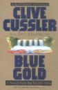 Blue Gold: a Numa Files Novel (Kurt Austin Adventures) - Clive Cussler