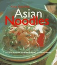 Asian Noodles: 75 Dishes to Twist, Twirl, Slurp and Savour