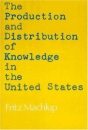 The Production and Distribution of Knowledge in the United States - Fritz Machlup