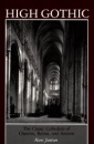 High Gothic: The Classic Cathedrals of Chartres, Reims, Amiens - Hans Jantzen