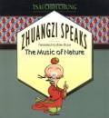 Zhuangzi Speaks: The Music of Nature - Brian Bruya, Chih-chung Ts'ai