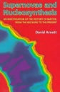 Supernovae and Nucleosynthesis: An Investigation of the History of Matter, from the Big Bang to the Present (Princeton Series in Astrophysics) - David Arnett