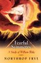 Fearful Symmetry: A Study of William Blake (Princeton Paperbacks) - Northrop Frye