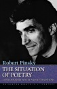 The Situation of Poetry: Contemporary Poetry and Its Traditions (Princeton Essays in Literature) - R Pinsky