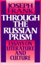Through the Russian Prism: Essays on Literature and Culture - Joseph Frank