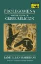 Prolegomena to the Study of Greek Religion (Mythos: The Princeton-Bollingen Series in World Mythology) - Jane Ellen Harrison