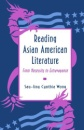 Reading Asian American Literature: From Necessity to Extravagance - Sau-ling Cynthia Wong