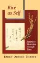 Rice as Self: Japanese Identities through Time (Princeton Paperbacks) - Emiko Ohnuki-Tierney