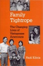 Family Tightrope: The Changing Lives of Vietnamese Americans - Nazli Kibria