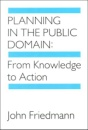 Planning in the Public Domain: From Knowledge to Action - John Friedmann