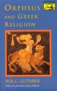 Orpheus and Greek Religion: A Study of the Orphic Movement (Mythos: The Princeton-Bollingen Series in World Mythology) - William Keith Guthrie