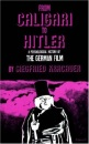 From Caligari to Hitler: A Psychological History of the German Film - S Kracauer